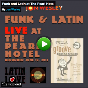 Funk & Latin Recorded Live at The Pearl Hotel